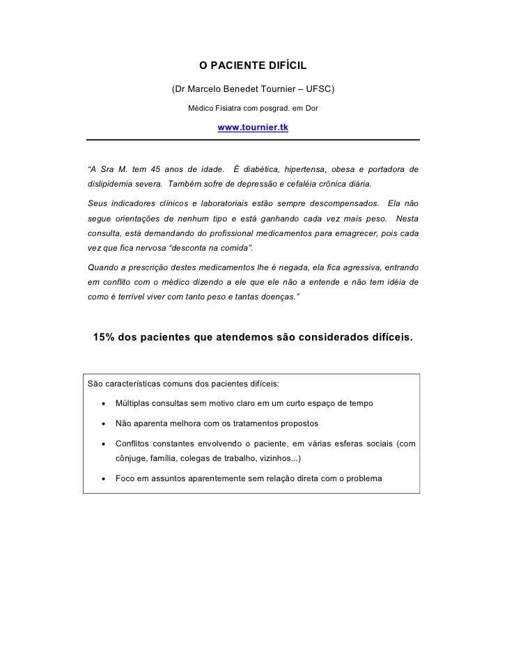 O PACIENTE DIFÍCIL                        (Dr Marcelo Benedet Tournier – UFSC)                            Médico Fisiatra ...