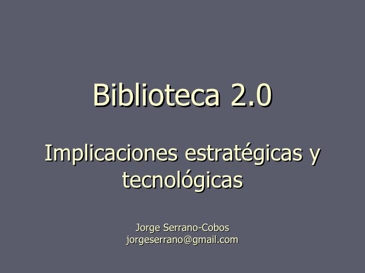Parte II Search Analytics Unirioja 2008 Biblioteca 2.0 Implicaciones estratégicas y tecnológicas Jorge Serrano-Cobos [emai...