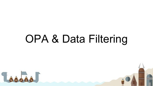 OPA & Data Filtering