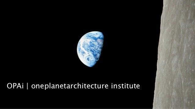 OPAi | oneplanetarchitecture institute