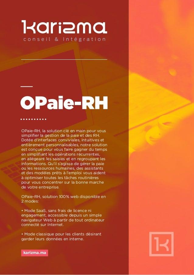 karizma.ma OPaie-RH, la solution clé en main pour vous simplifier la gestion de la paie et des RH. Dotée d'interfaces conv...