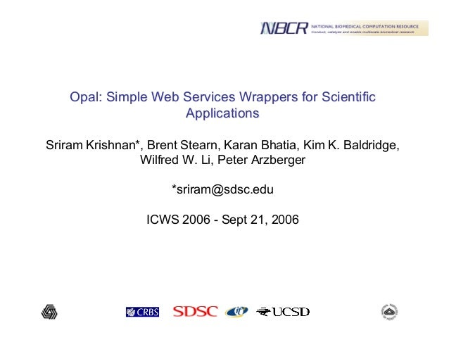 Opal: Simple Web Services Wrappers for ScientificOpal: Simple Web Services Wrappers for Scientific ApplicationsApplication...