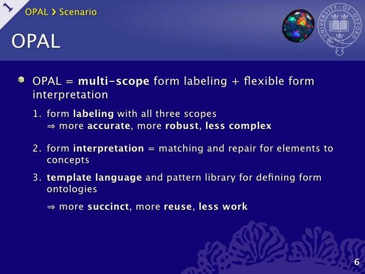 OPAL ›❯ Scenario1    OPAL      OPAL = multi-scope form labeling + flexible form      interpretation      1. form labeling w...