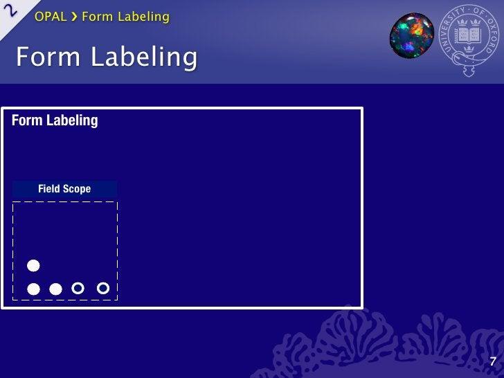 OPAL ›❯ Form Labeling2    Form LabelingForm Labeling     Field Scope                             7
