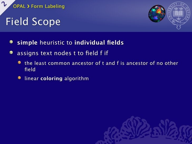 OPAL ›❯ Form Labeling2Field Scope     simple heuristic to individual fields     assigns text nodes t to field f if        th...