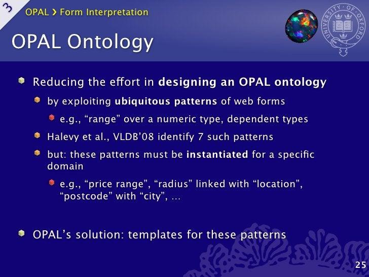 OPAL ›❯ Form Interpretation3    OPAL Ontology      Reducing the effort in designing an OPAL ontology         by exploiting...