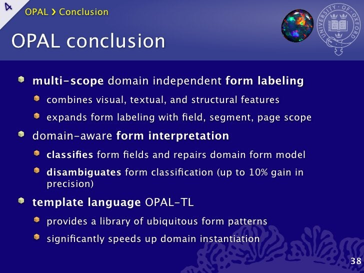 OPAL ›❯ Conclusion4    OPAL conclusion      multi-scope domain independent form labeling         combines visual, textual,...