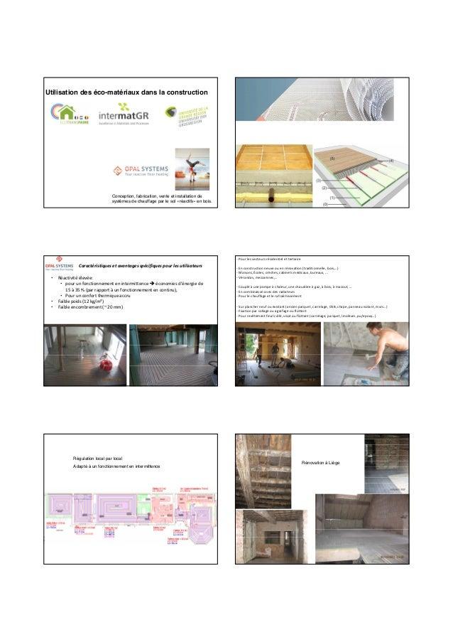 Conception, fabrication, vente et installation de systèmes de chauffage par le sol «réactifs» en bois. Utilisation des éco...
