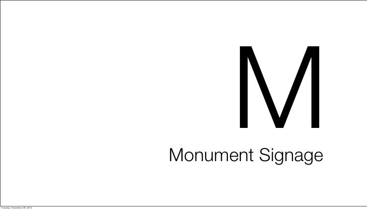 M                             Monument SignageTuesday, December 28, 2010