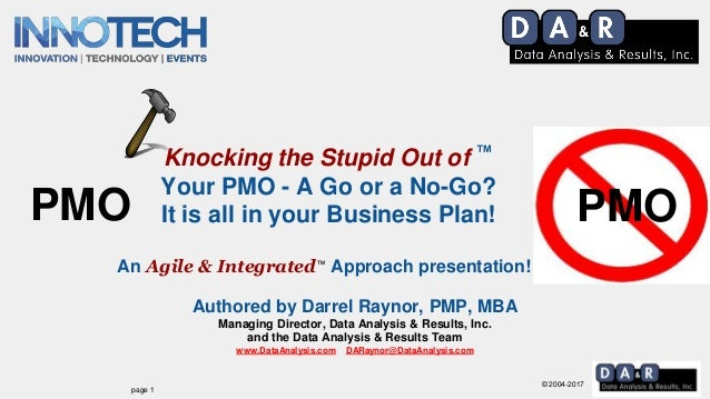 © 2004-2017 Authored by Darrel Raynor, PMP, MBA Managing Director, Data Analysis & Results, Inc. and the Data Analysis & R...