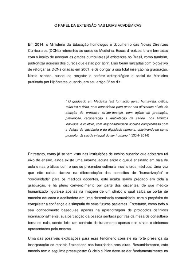 O PAPEL DA EXTENSÃO NAS LIGAS ACADÊMICAS Em 2014, o Ministério da Educação homologou o documento das Novas Diretrizes Curr...