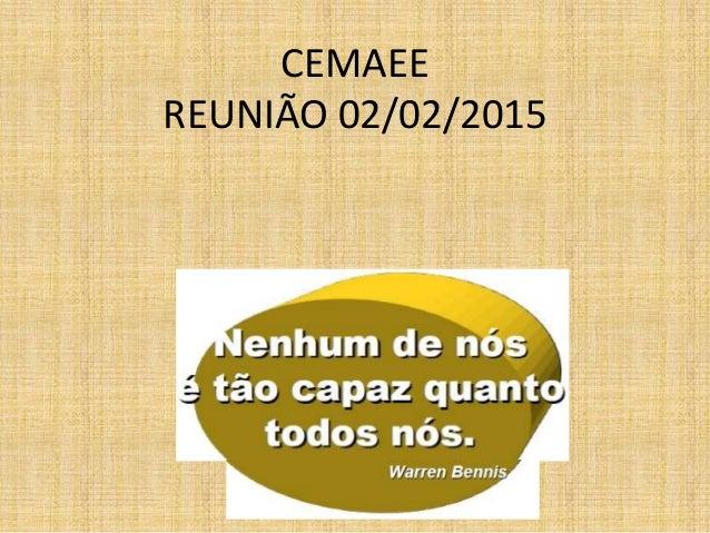 CEMAEE REUNIÃO 02/02/2015