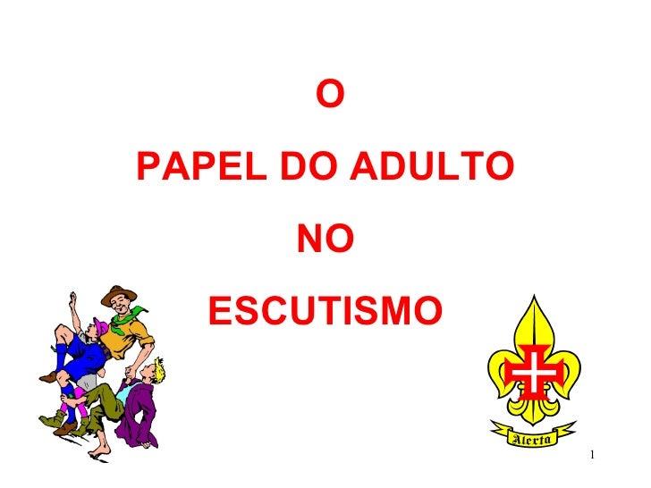 O PAPEL DO ADULTO NO ESCUTISMO