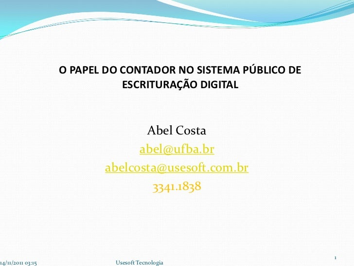O PAPEL DO CONTADOR NO SISTEMA PÚBLICO DE                              ESCRITURAÇÃO DIGITAL                               ...