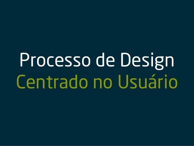 UCD //UX.BLOG Definição Pesquisa Estratégia Protótipo Desenvol.Testes