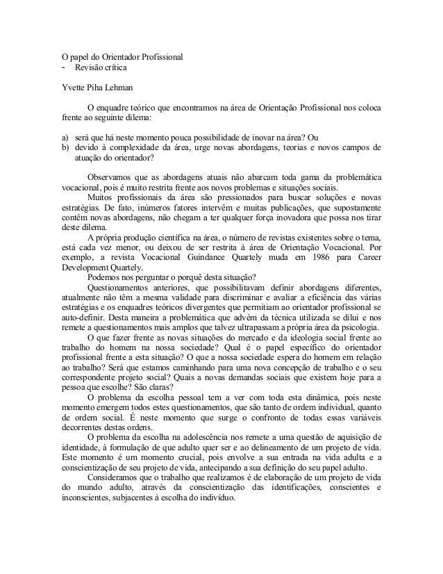 O papel do Orientador Profissional- Revisão críticaYvette Piha Lehman        O enquadre teórico que encontramos na área de...