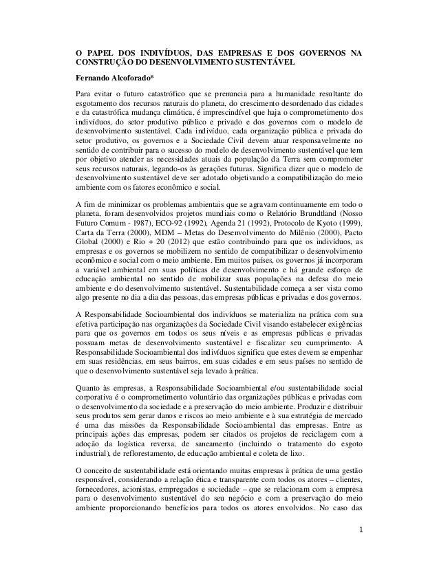 1O PAPEL DOS INDIVÍDUOS, DAS EMPRESAS E DOS GOVERNOS NACONSTRUÇÃO DO DESENVOLVIMENTO SUSTENTÁVELFernando Alcoforado*Para e...