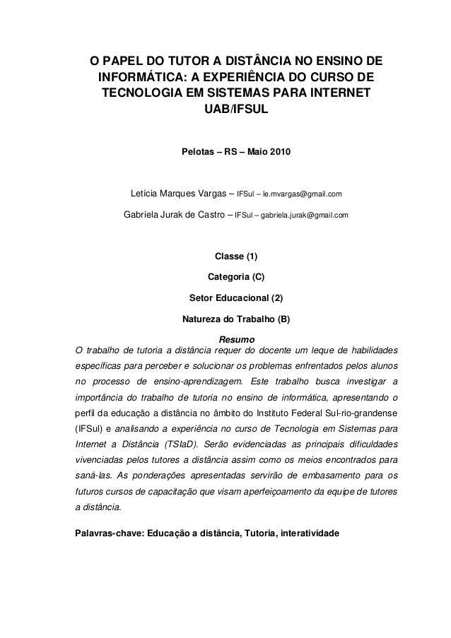 O PAPEL DO TUTOR A DISTÂNCIA NO ENSINO DE INFORMÁTICA: A EXPERIÊNCIA DO CURSO DE TECNOLOGIA EM SISTEMAS PARA INTERNET UAB/...