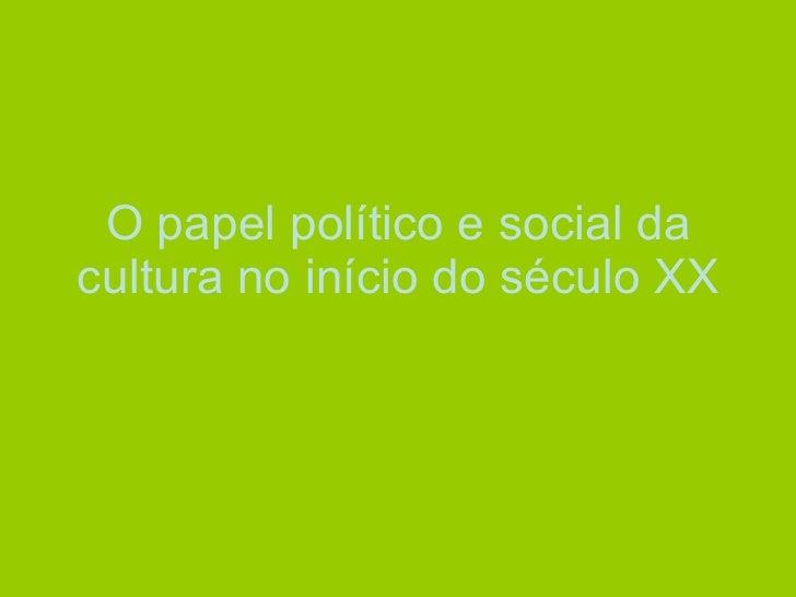 O papel político e social da cultura no início do século XX