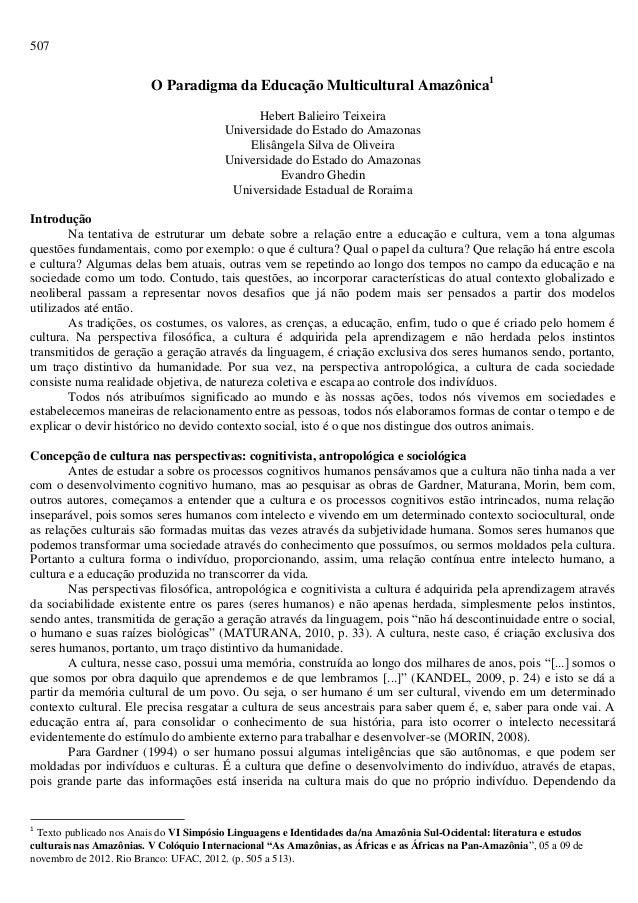 507  O Paradigma da Educação Multicultural Amazônica1  Hebert Balieiro Teixeira  Universidade do Estado do Amazonas  Elisâ...