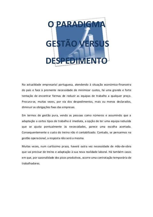 O PARADIGMA                  GESTÃO VERSUS                  DESPEDIMENTONa actualidade empresarial portuguesa, atendendo à...