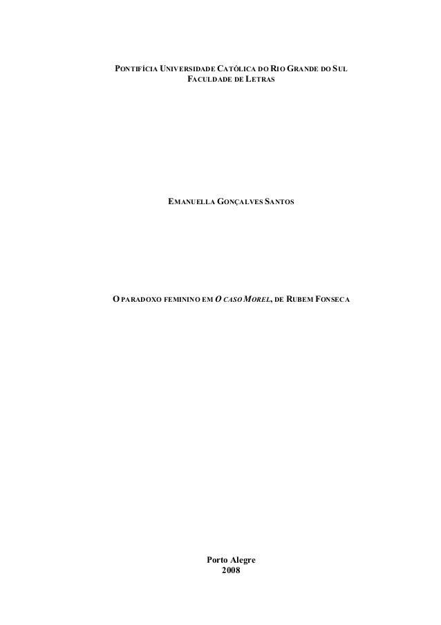 PONTIFÍCIA UNIVERSIDADE CATÓLICA DO RIO GRANDE DO SUL FACULDADE DE LETRAS  EMANUELLA GONÇALVES SANTOS  O PARADOXO FEMININO...