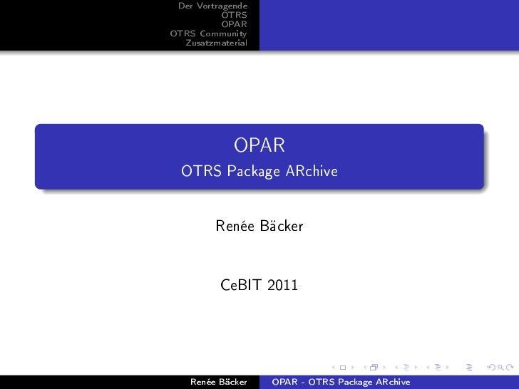 Der Vortragende           OTRS           OPAROTRS Community  Zusatzmaterial             OPAR  OTRS Package ARchive        ...