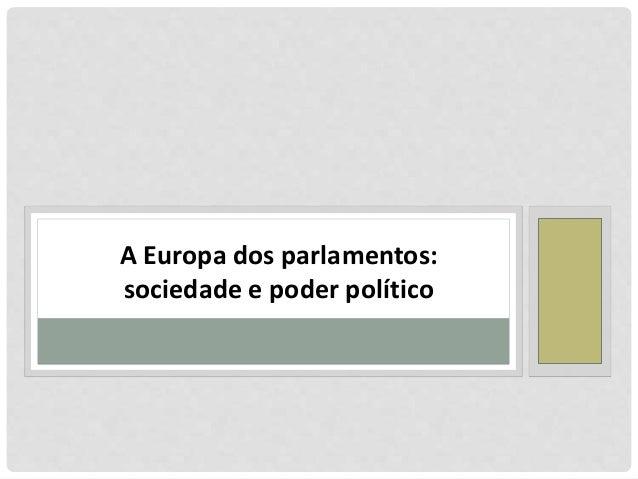 A Europa dos parlamentos: sociedade e poder político