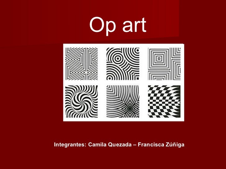 Op artIntegrantes: Camila Quezada – Francisca Zúñiga