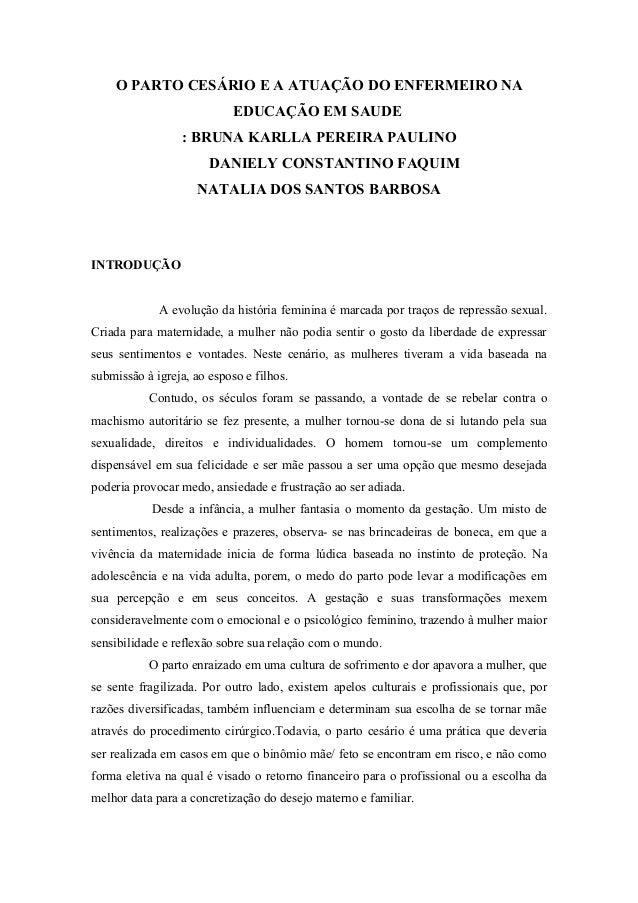 O PARTO CESÁRIO E A ATUAÇÃO DO ENFERMEIRO NAEDUCAÇÃO EM SAUDE: BRUNA KARLLA PEREIRA PAULINODANIELY CONSTANTINO FAQUIMNATAL...