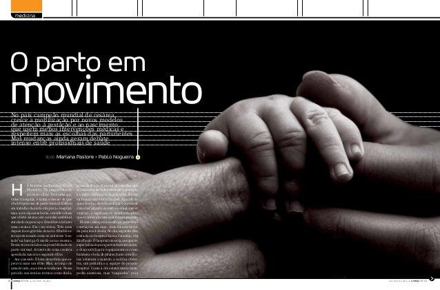 texto Mariana Pastore ● Pablo Nogueira Foto:EmiliaUngur No país campeão mundial de cesárea, cresce a mobilização por novos...