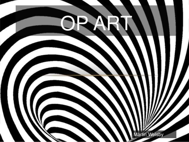 OP ART         Martin Welsby