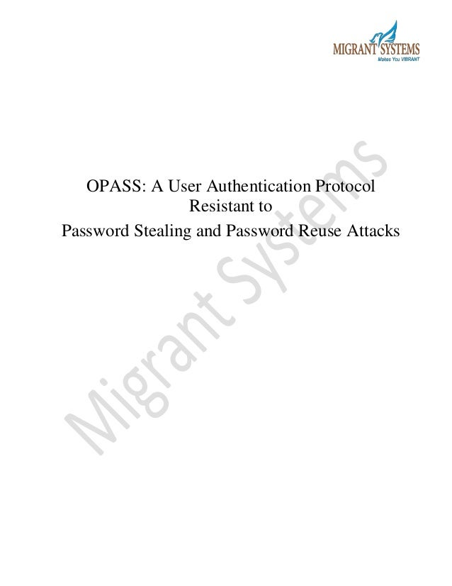 OPASS: A User Authentication Protocol Resistant to Password Stealing and Password Reuse Attacks
