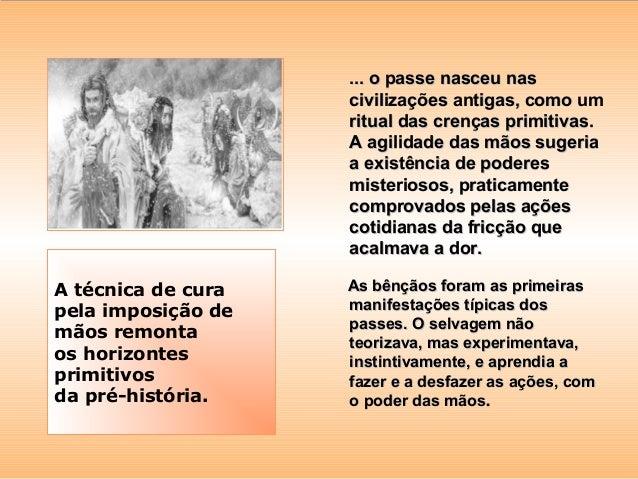 ... o passe nasceu nas                    civilizações antigas, como um                    ritual das crenças primitivas. ...