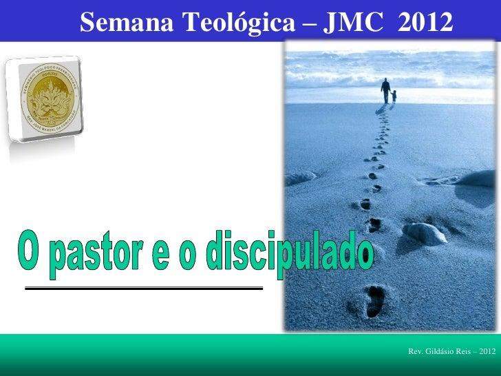 Semana Teológica – JMC 2012                       Rev. Gildásio Reis – 2012