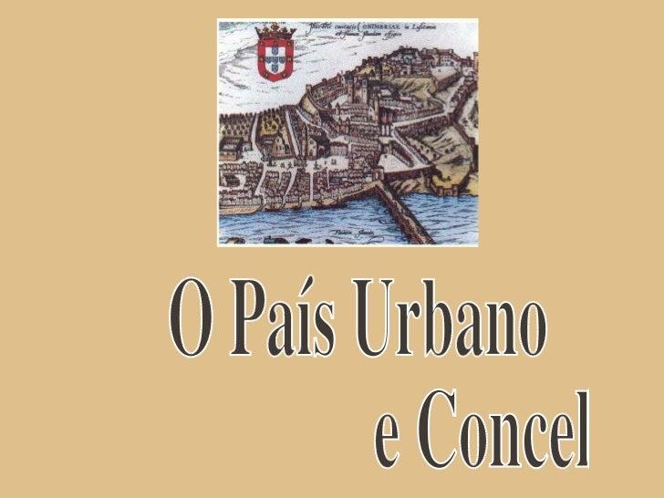 O País Urbano  e Concelhio