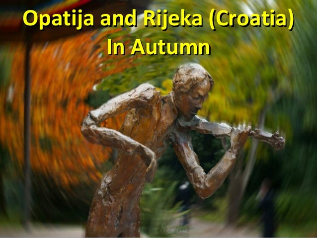 Opatija and Rijeka (Croatia)Opatija and Rijeka (Croatia) In AutumnIn Autumn