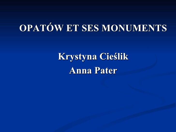 OPATÓW ET SES MONUMENTS      Krystyna Cieślik        Anna Pater