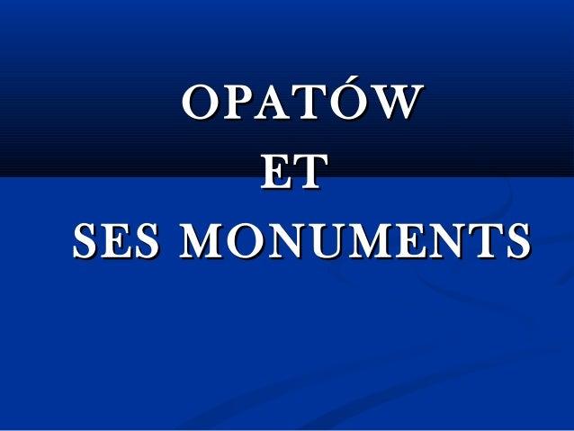 OPATÓW ET SES MONUMENTS