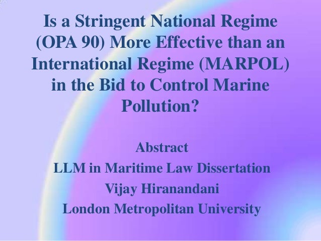 Is a Stringent National Regime (OPA 90) More Effective than anInternational Regime (MARPOL)   in the Bid to Control Marine...