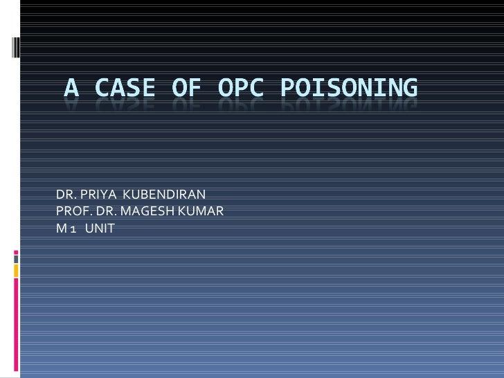 DR. PRIYA  KUBENDIRAN PROF. DR. MAGESH KUMAR M 1  UNIT