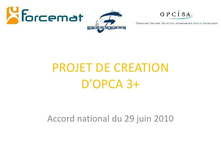 PROJET DE CREATION D'OPCA 3+<br />Accord national du 29 juin 2010<br />