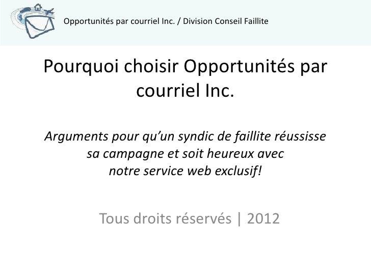Opportunités par courriel Inc. / Division Conseil FaillitePourquoi choisir Opportunités par          courriel Inc.Argument...