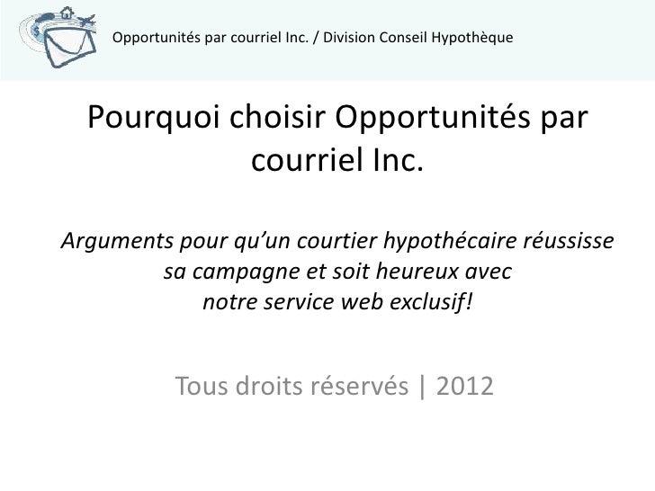 Opportunités par courriel Inc. / Division Conseil Hypothèque  Pourquoi choisir Opportunités par            courriel Inc.Ar...