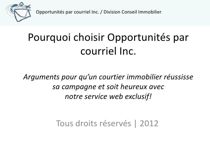 Opportunités par courriel Inc. / Division Conseil Immobilier Pourquoi choisir Opportunités par           courriel Inc.Argu...