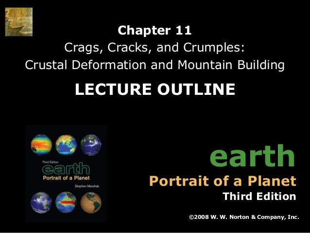 Chapter 11 Crags, Cracks, and Crumples: Crustal Deformation and Mountain Building  LECTURE OUTLINE  earth  Portrait of a P...