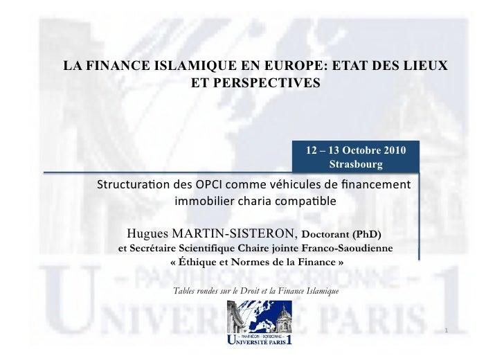 LA FINANCE ISLAMIQUE EN EUROPE: ETAT DES LIEUX                ET PERSPECTIVES                                             ...
