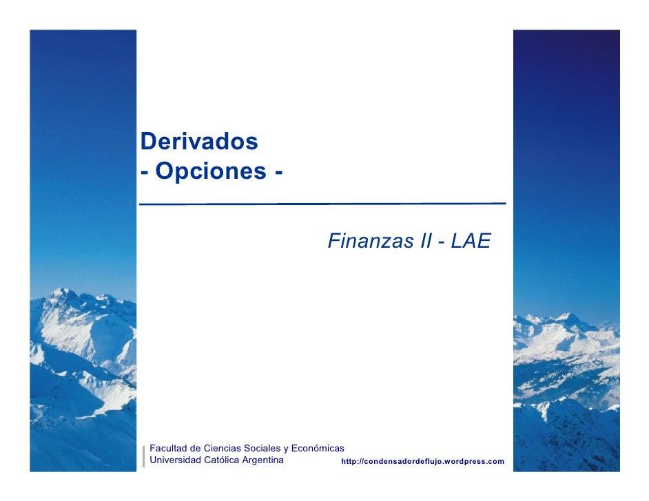Derivados - Opciones -                                          Finanzas II - LAE     Facultad de Ciencias Sociales y Econ...