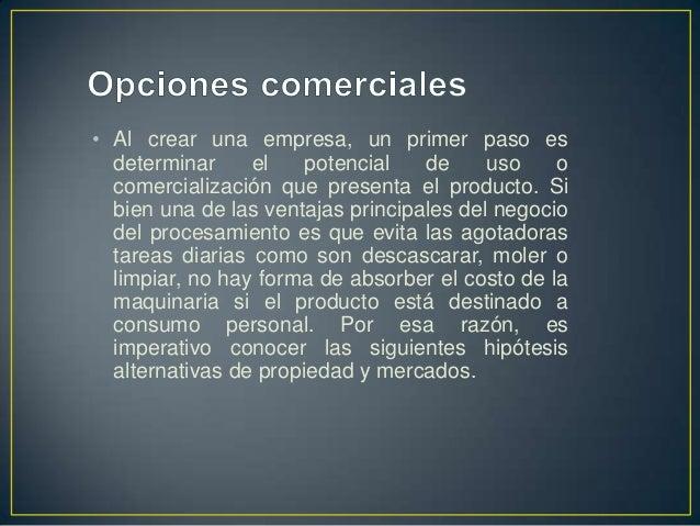 • Al crear una empresa, un primer paso es  determinar     el    potencial   de     uso    o  comercialización que presenta...
