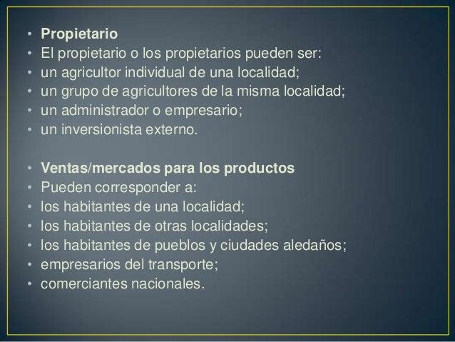 •   Propietario•   El propietario o los propietarios pueden ser:•   un agricultor individual de una localidad;•   un grupo...